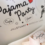 JILL STUART × MORGAN LANE 〜pajama party〜3日間限定オープン🎉