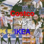 Costco vs IKEA どちらが本当のインスタ映え!?!JKオススメスポット徹底解説!